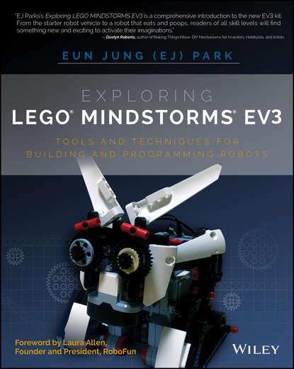 Фото - Eun Park Jung Exploring LEGO Mindstorms EV3. Tools and Techniques for Building and Programming Robots james langbridge a arduino sketches tools and techniques for programming wizardry