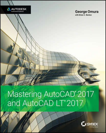 George Omura Mastering AutoCAD 2017 and AutoCAD LT 2017 scott onstott autocad 2017 and autocad lt 2017 essentials