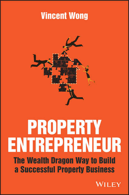 Vincent Wong Property Entrepreneur. The Wealth Dragon Way to Build a Successful Property Business alison baxter lost property