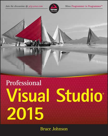 Фото - Bruce Johnson Professional Visual Studio 2015 bruce johnson professional visual studio 2015