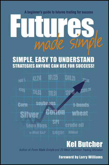 Larry Williams Futures Made Simple gordon peery f the post reform guide to derivatives and futures