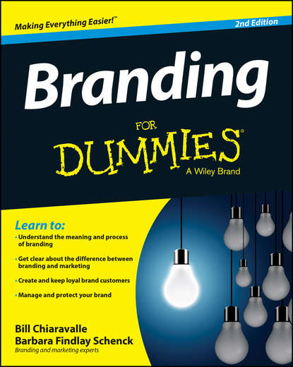 Bill Chiaravalle Branding For Dummies jennifer wolfe c brand rewired connecting branding creativity and intellectual property strategy
