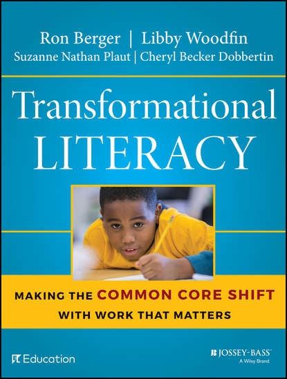 Ron Berger Transformational Literacy. Making the Common Core Shift with Work That Matters sarah tantillo literacy and the common core recipes for action