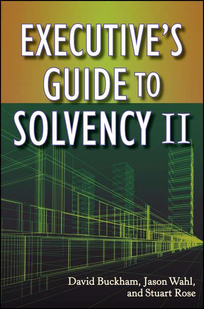 David Buckham Executive's Guide to Solvency II david buckham executive s guide to solvency ii