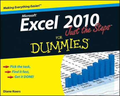 Diane Koers Excel 2010 Just the Steps For Dummies denise etheridge excel data analysis your visual blueprint for creating and analyzing data charts and pivottables