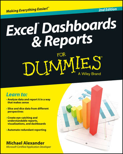 Michael Alexander Excel Dashboards and Reports For Dummies denise etheridge excel data analysis your visual blueprint for creating and analyzing data charts and pivottables