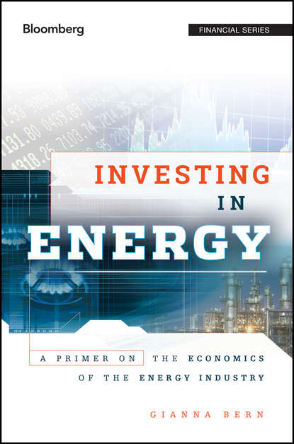 Gianna Bern Investing in Energy. A Primer on the Economics of the Energy Industry markus burger managing energy risk an integrated view on power and other energy markets