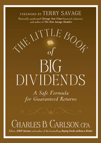 Terry Savage The Little Book of Big Dividends. A Safe Formula for Guaranteed Returns jason zweig the little book of safe money how to conquer killer markets con artists and yourself