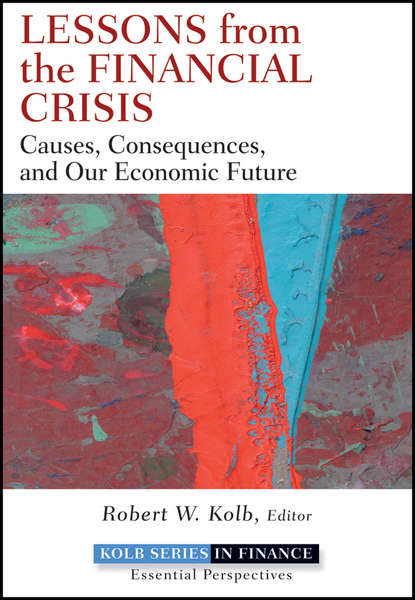 Robert Kolb W. Lessons from the Financial Crisis. Causes, Consequences, and Our Economic Future world crisis 1911 1918 the