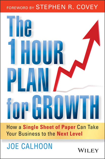 Joe Calhoon The One Hour Plan For Growth. How a Single Sheet of Paper Can Take Your Business to the Next Level steven little s the 7 irrefutable rules of small business growth