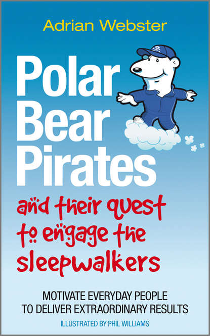 Adrian Webster Polar Bear Pirates and Their Quest to Engage the Sleepwalkers. Motivate everyday people to deliver extraordinary results the vamps the vamps meet the vamps