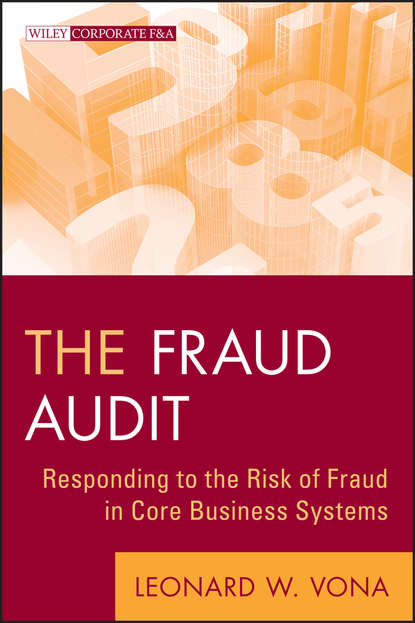 Leonard Vona W. The Fraud Audit. Responding to the Risk of Fraud in Core Business Systems недорого
