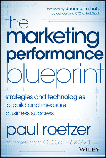 Paul Roetzer The Marketing Performance Blueprint. Strategies and Technologies to Build and Measure Business Success entrepreneurial marketing