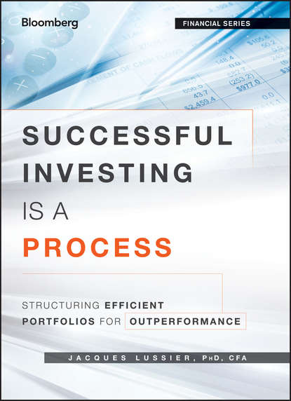 Jacques Lussier Successful Investing Is a Process. Structuring Efficient Portfolios for Outperformance bob litterman modern investment management an equilibrium approach