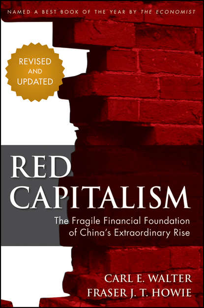 Carl Walter Red Capitalism. The Fragile Financial Foundation of China's Extraordinary Rise недорого