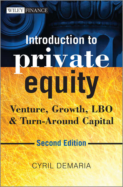 Фото - Cyril Demaria Introduction to Private Equity. Venture, Growth, LBO and Turn-Around Capital douglas cumming private equity fund types risks and returns and regulation