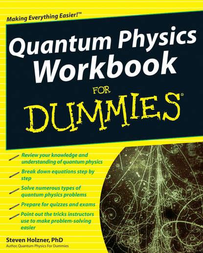 Steven Holzner Quantum Physics Workbook For Dummies steven holzner u can physics i for dummies