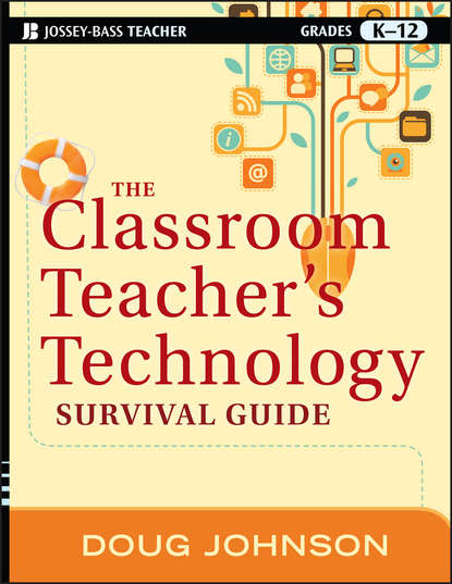 Doug Johnson The Classroom Teacher's Technology Survival Guide doug lemov teach like a champion field guide 2 0 a practical resource to make the 62 techniques your own