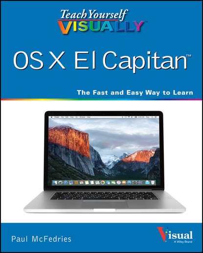 McFedries Teach Yourself VISUALLY OS X El Capitan kirk mcelhearn the macos x command line unix under the hood