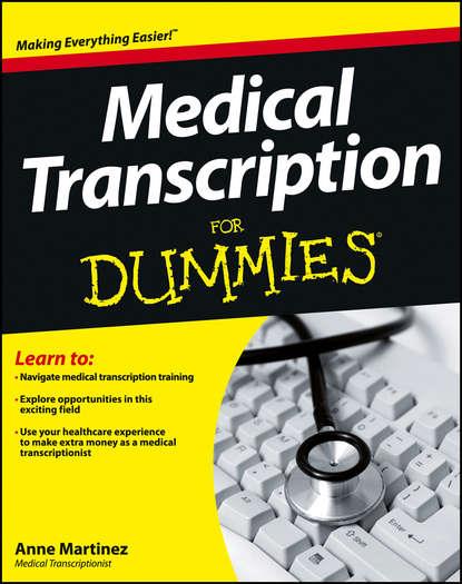 Anne Martinez Medical Transcription For Dummies rebecca morgan emqs and sbas for medical finals