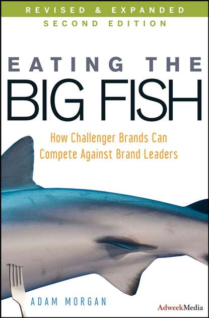 Adam Morgan Eating the Big Fish. How Challenger Brands Can Compete Against Brand Leaders club tunes the big room edition