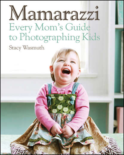 Stacy Wasmuth Mamarazzi. Every Mom's Guide to Photographing Kids ultra vanities minaudieres necessaires and compacts