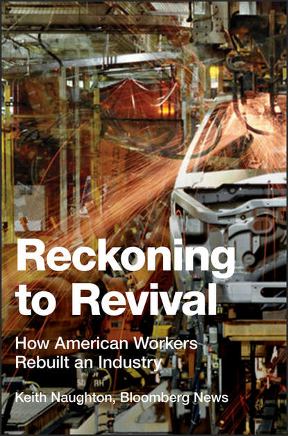Фото - Keith Naughton Reckoning to Revival. How American Workers Rebuilt an Industry desperation