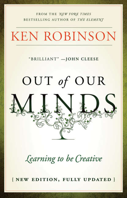 Ken Robinson Out of Our Minds. Learning to be Creative nick udall the way of nowhere eight questions to release our creative potential