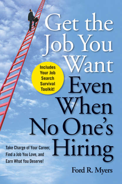 Ford Myers R. Get The Job You Want, Even When No One's Hiring. Take Charge of Your Career, Find a Job You Love, and Earn What You Deserve r seleena and edwin gnanadhas job satisfaction