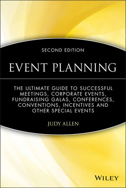 Judy Allen Event Planning. The Ultimate Guide To Successful Meetings, Corporate Events, Fundraising Galas, Conferences, Conventions, Incentives and Other Special Events chain of events