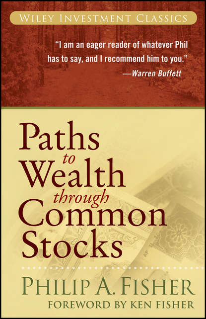 Kenneth Fisher L. Paths to Wealth Through Common Stocks philip cheng shu ying taming the money sharks 8 super easy stock investment maxims