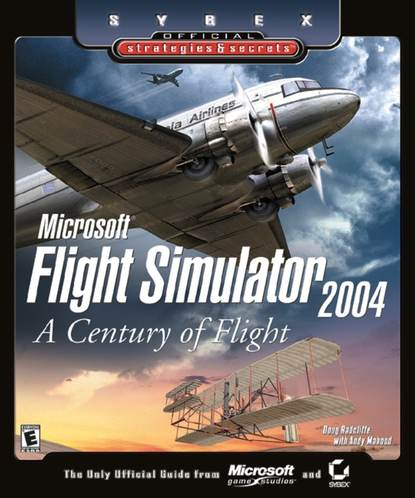 Doug Radcliffe Microsoft Flight Simulator 2004. A Century of Flight (Sybex Official Strategies and Secrets) capital flight from africa