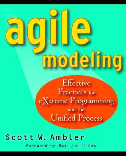 Scott Ambler Agile Modeling. Effective Practices for eXtreme Programming and the Unified Process anat hassner nahmias caroline perkins the agile change methodology