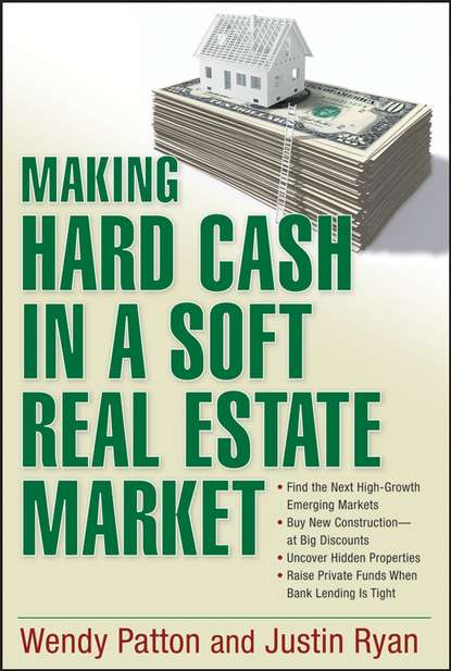 Wendy Patton Making Hard Cash in a Soft Real Estate Market. Find the Next High-Growth Emerging Markets, Buy New Construction--at Big Discounts, Uncover Hidden Properties, Raise Private Funds When Bank Lending is Tight ed ross forecasting for real estate wealth strategies for outperforming any housing market