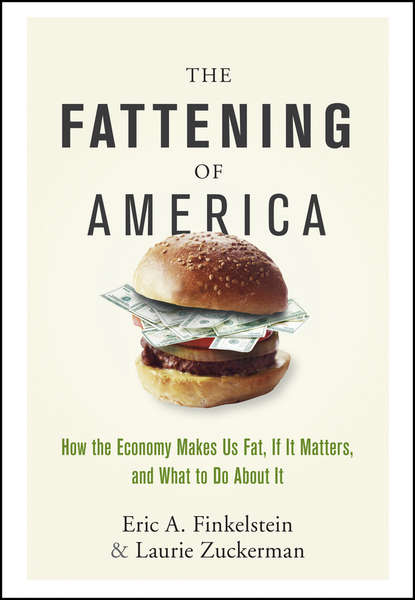 bambi staveley how to make thin hair fat Laurie Zuckerman The Fattening of America. How The Economy Makes Us Fat, If It Matters, and What To Do About It