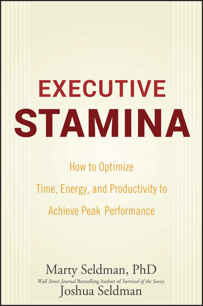 Marty Seldman Executive Stamina. How to Optimize Time, Energy, and Productivity to Achieve Peak Performance jacqui harper executive presentations develop presence to speak with confidence and skill
