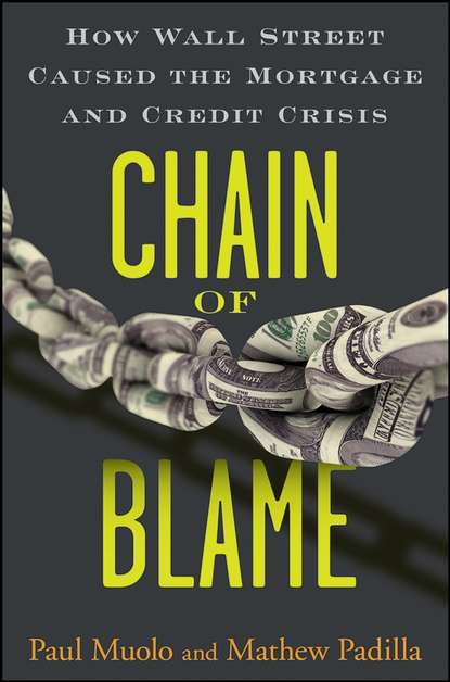 Paul Muolo Chain of Blame. How Wall Street Caused the Mortgage and Credit Crisis credit rating agencies in india an appraisal