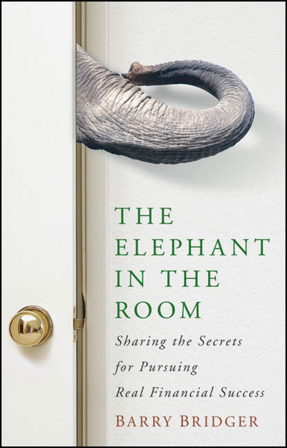 Фото - Barry Bridger The Elephant in the Room. Sharing the Secrets for Pursuing Real Financial Success maya fowler the elephant in the room