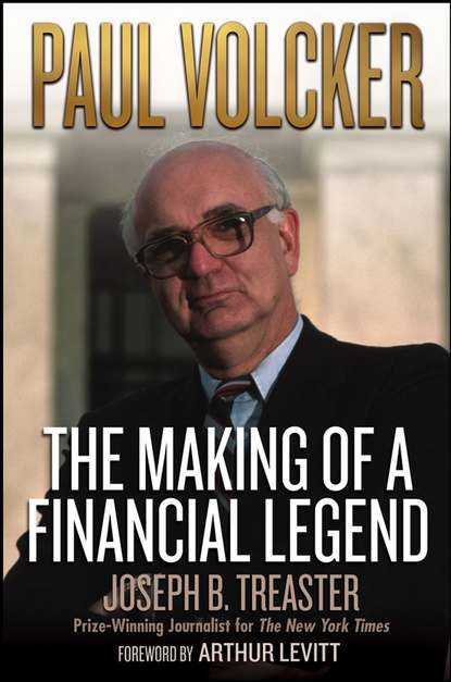 Joseph Treaster B. Paul Volcker. The Making of a Financial Legend недорого