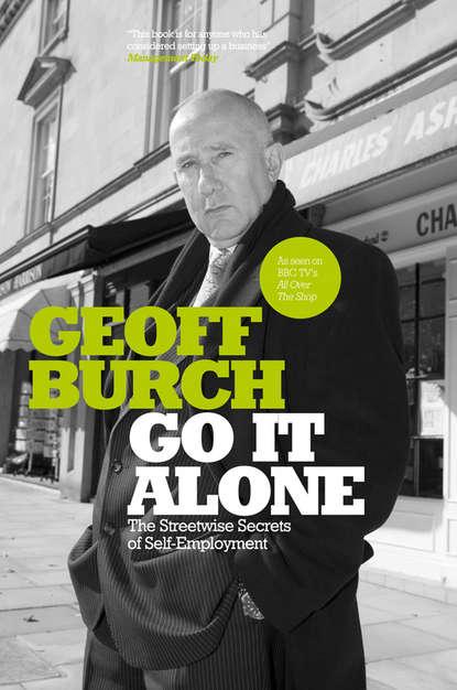 Фото - Geoff Burch Go It Alone. The Streetwise Secrets of Self Employment go out