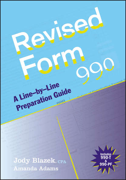 Jody Blazek Revised Form 990. A Line-by-Line Preparation Guide bruce r hopkins the new form 990