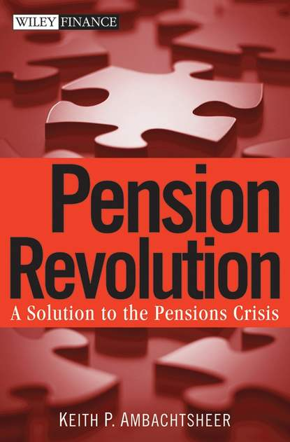 Keith Ambachtsheer P. Pension Revolution. A Solution to the Pensions Crisis