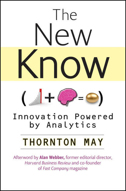 Thornton May The New Know. Innovation Powered by Analytics d w marchwell good to know