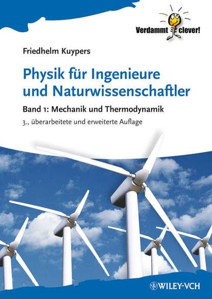Friedhelm Kuypers Physik für Ingenieure und Naturwissenschaftler. Band 1 - Mechanik und Thermodynamik barbara schilling mit erbsen auf soldaten eine freundschaft zwischen fußball und fliegeralarm