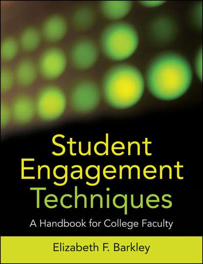 Elizabeth Barkley F. Student Engagement Techniques. A Handbook for College Faculty forum