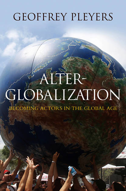 Фото - Geoffrey Pleyers Alter-Globalization. Becoming Actors in a Global Age olaf cramme social justice in a global age