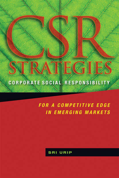 CSR Strategies. Corporate Social Responsibility for a Competitive Edge in Emerging Markets