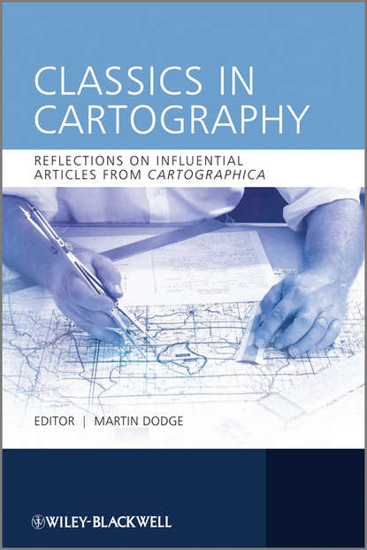 Martin Dodge Classics in Cartography. Reflections on influential articles from Cartographica martin dodge classics in cartography reflections on influential articles from cartographica