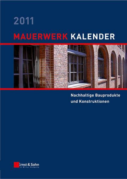 Wolfram Jäger Mauerwerk Kalender 2011. Schwerpunkt - Nachhaltige Bauprodukte und Konstruktionen nabil a fouad bauphysik kalender 2012 schwerpunkt gebäudediagnostik