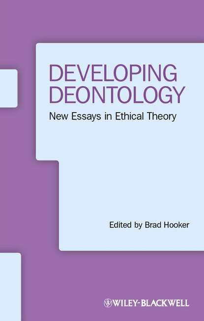 Brad Hooker Developing Deontology. New Essays in Ethical Theory brad hooker developing deontology new essays in ethical theory